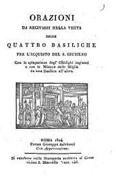 Orazioni da recitarsi nella visita delle quattro basiliche per l'acquisto del S. Giubileo con la spiegazione degl'obblighi ingiunti e con le misure delle miglia da una basilica all'altra