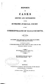 Reports of Cases Argued and Determined in the Supreme Judicial Court of the Commonwealth of Massachusetts: Volume 17