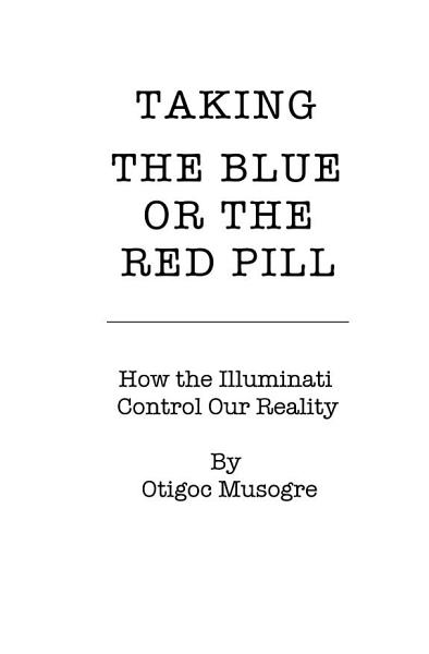 Download Taking the Blue or the Red Pill Book