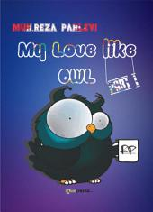 My Love Like Owl