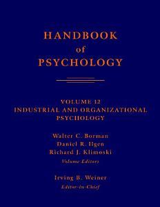 Handbook of Psychology  Industrial and Organizational Psychology Book