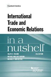 International Trade and Economic Relations in a Nutshell: Edition 6