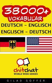 38000+ Deutsch - Englisch Englisch - Deutsch Vokabular