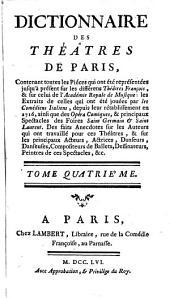 Dictionnaire des théâtres de Paris: contenant toutes les piéces qui ont été représentées ... des faits anecdotes sur les auteurs ... et sur les ... acteurs ...