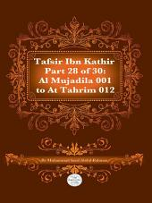 Tafsir Ibn Kathir Juz' 28 (Part 28): Al-Mujadila 1 to At-Tahrim 12 2nd Edition