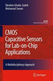CMOS Capacitive Sensors for Lab-on-Chip Applications: A Multidisciplinary Approach