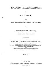 Icones Plantarum, Or Figures, with Brief Descriptive Characters and Remarks, of New Or Rare Plants0: Selected from the Author's Herbarium, Volume 2