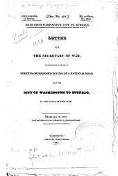 Road from Washington City to Buffalo: Letter from the Secretary of War, Transmitting a Report of Surveys of Proposed Routes of a National Road from the City of Washington to Buffalo, in the State of New York : February 17, 1827 : Read and Referred to the Committee on Roads and Canals