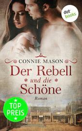 Der Rebell und die Schöne: Roman
