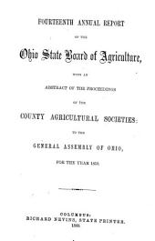 Annual Report of the Ohio State Board of Agriculture: With an Abstract of the Proceedings of the County Agricultural Societies, to the General Assembly of Ohio ..., Volume 14