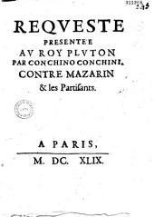 Reqveste présentée av roy Plvton par Conchino Conchini contre Mazarin et les partisants