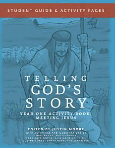 Telling God s Story  Year One  Meeting Jesus  Student Guide   Activity Pages PDF