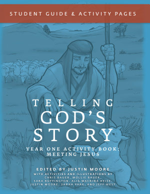 Telling God s Story  Year One  Meeting Jesus  Student Guide   Activity Pages