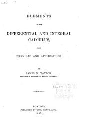 Elements of the Differential and Integral Calculus: With Examples and Applications