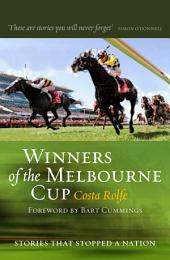 Winners of the Melbourne Cup: Stories that Stopped a Nation