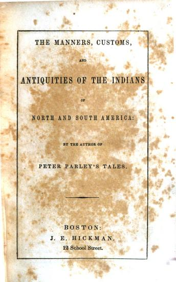 The Manners  Customs  and Antiquities of the Indians of North and South America PDF