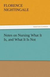 Notes on Nursing What It Is, and What It Is Not
