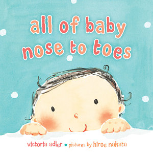 All of Baby  Nose to Toes