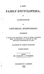 A New Family Encyclopedia Or Compendium Of Universal Knowledge Book PDF