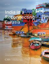 India in a Reconnecting Eurasia: Foreign Economic and Security Interests