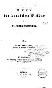 Geschichte der deutschen Städte und des deutschen Bürgerthums: Band 1