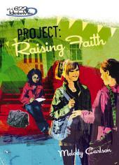Project: Raising Faith