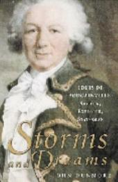 Storms and Dreams: Louis de Bougainville : Soldier, Explorer, Statesman