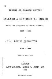England a Continental Power: From the Conquest to the Magna Charta 1066-1216