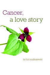 Cancer A Love Story Book PDF