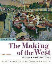 The Making Of The West Volume 2 Since 1500 Book PDF