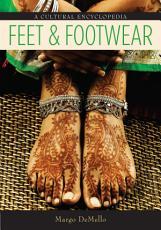 Feet and Footwear  A Cultural Encyclopedia PDF