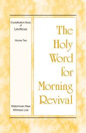 The Holy Word for Morning Revival - Crystallization-study of Leviticus, Volume 2