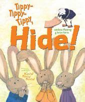 Tippy-Tippy-Tippy, Hide!