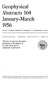 Geophysical Abstracts, 164 January-March 1956: Issue 1048