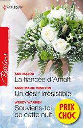 La fiancée d'Amalfi - Un désir irrésistible - Souviens-toi de cette nuit: (promotion)