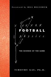 Football Physics: The Science of the Game
