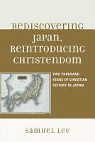 Rediscovering Japan  Reintroducing Christendom PDF