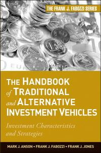The Handbook of Traditional and Alternative Investment Vehicles Book