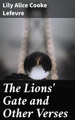 The Lions  Gate and Other Verses
