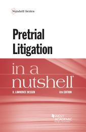 Pretrial Litigation in a Nutshell: Edition 6