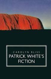 Patrick White's Fiction: The Paradox of Fortunate Failure