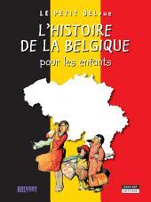 L'histoire de la Belgique pour les enfants: Un livre d'histoire amusant et ludique pour toute la famille !