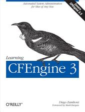 Learning CFEngine 3: Automated system administration for sites of any size