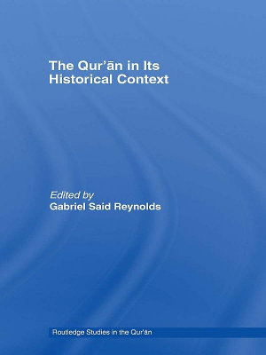 The Qur   an in Its Historical Context PDF