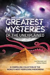 Greatest Mysteries Of The Unexplained Book PDF
