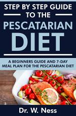 Step by Step Guide to the Pescatarian Diet