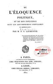 De l'éloquence politique et de son influence dans les gouvernemens populaires et représentatifs