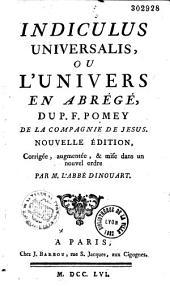 Indiculus universalis, ou, L'univers en abrégé