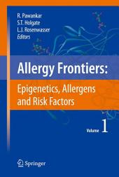 Allergy Frontiers:Epigenetics, Allergens and Risk Factors