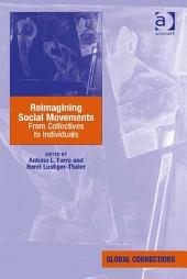 Reimagining Social Movements: From Collectives to Individuals